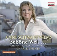 Schöne Welt? - Anne Schwanewilms (soprano); Charles Spencer (piano)