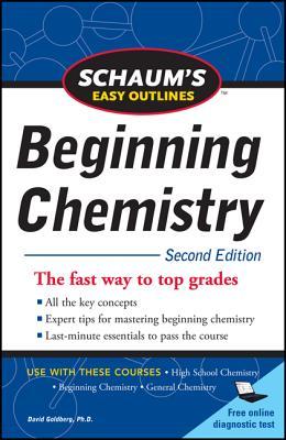 Schaum's Easy Outline of Beginning Chemistry, Second Edition - Goldberg, David E, Dr.