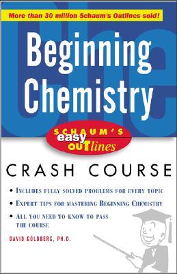 Schaum's Easy Outline of Beginning Chemistry - Goldberg, David E, and Goldberg David