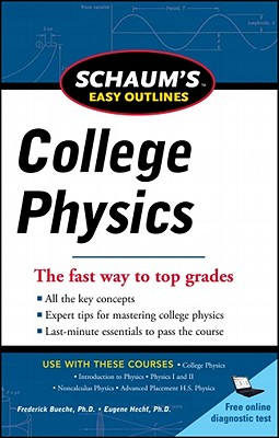 Schaum's Easy Outline of College Physics, Revised Edition - Bueche, Frederick J, and Hecht, Eugene