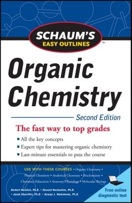Schaum's Easy Outline of Organic Chemistry, Second Edition - Meislich, Herbert, and Hademenos, George J, Ph.D., and Nechamkin, Howard