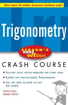 Schaum's Easy Outline of Trigonometry - Ayres, Frank, and Moyer, Robert E
