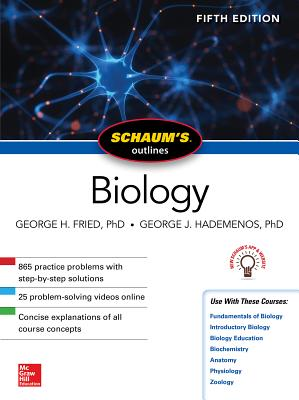 Schaum's Outline of Biology, Fifth Edition - Fried, George H, and Hademenos, George J, Ph.D.