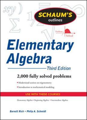Schaum's Outline of Elementary Algebra - Rich, Barnett, and Schmidt, Philip