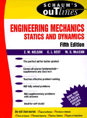 Schaum's Outline of Engineering Mechanics - Nelson, E W, and McLean, William G, and Best, Charles L