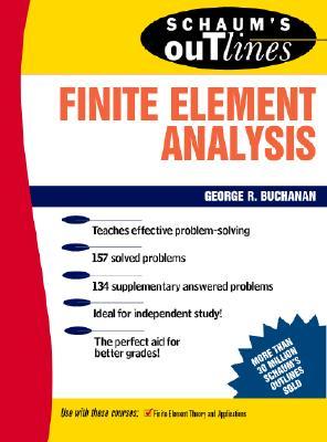 Schaum's Outline of Finite Element Analysis - Buchanan, George