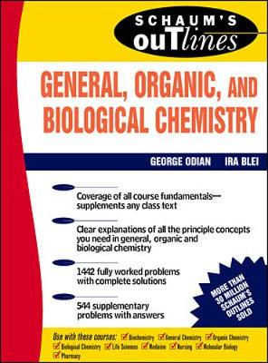 Schaum's Outline of General, Organic and Biological Chemistry - Odian, George, and Cdian, George, and Odian George