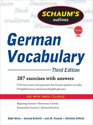 Schaum's Outline of German Vocabulary - Weiss, Edda, Ph.D., and Schmitt, Conrad, and Feuerle, Lois
