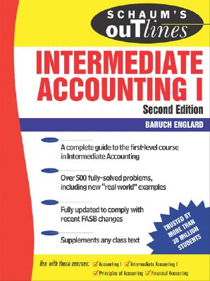 Schaum's Outline of Intermediate Accounting I - Englard, Baruch