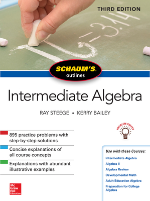 Schaum's Outline of Intermediate Algebra, Third Edition - Steege, Ray, and Bailey, Kerry