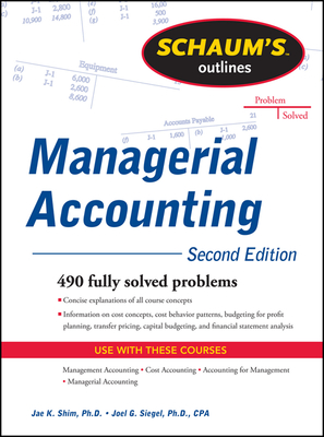 Schaum's Outline of Managerial Accounting - Shim, Jae K, and Siegel, Joel