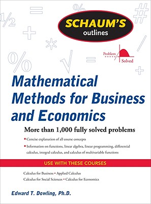 Schaum's Outline of Mathematical Methods for Business and Economics - Dowling, Edward T, S.J
