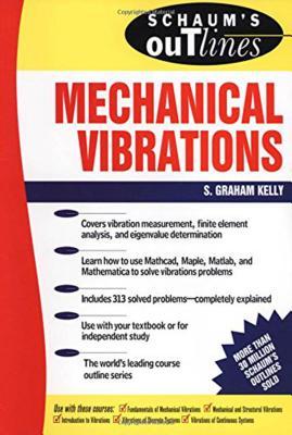 Schaum's Outline of Mechanical Vibrations - Kelly, S Graham, Dean