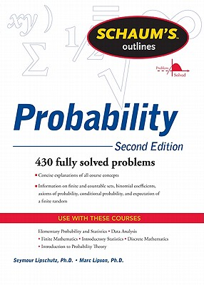 Schaum's Outline of Probability, Second Edition - Lipschutz, Seymour, and Lipson, Marc