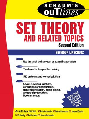 Schaum's Outline of Set Theory and Related Topics - Lipschutz, Seymour, Ph.D.