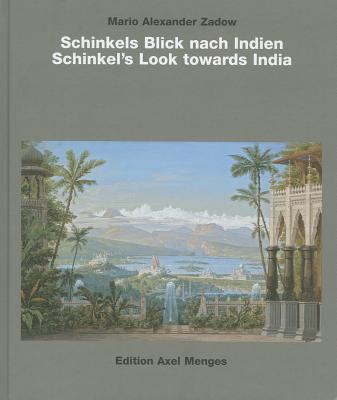 Schinkel's Look towards India - Zadow, Mario Alexander