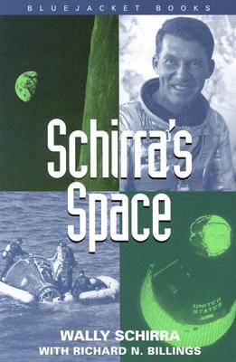 Schirra's Space - Schirra, Wally, and Billings, Richard