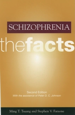 Schizophrenia: The Facts - Tsuang, Ming