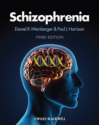 Schizophrenia - Weinberger, Daniel R. (Editor), and Harrison, Paul (Editor)