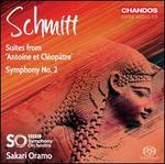 """Schmitt: Suites from """"Antoine et Cléopâtre""""; Symphony No. 2"""