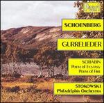 Schoenberg: Gurrelieder; Scriabin: Poem of Ecstasy; Poem of Fire