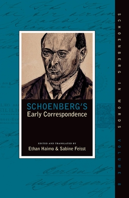 Schoenberg's Early Correspondence - Haimo, Ethan (Editor), and Feisst, Sabine (Editor)