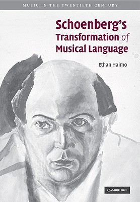 Schoenberg's Transformation of Musical Language - Haimo, Ethan, and Ethan, Haimo