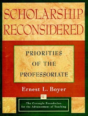 Scholarship Reconsidered: Priorities of the Professoriate - Boyer, Ernest L