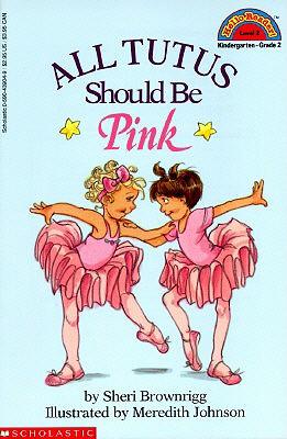 Scholastic Reader Level 2: All Tutus Should Be Pink - Brownrigg, Sheri