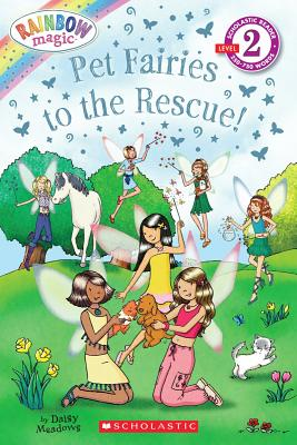 Scholastic Reader Level 2: Rainbow Magic: Pet Fairies to the Rescue! - Meadows, Daisy