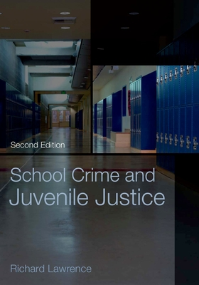 School Crime and Juvenile Justice - Lawrence, Richard