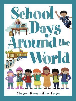 School Days Around the World - Ruurs, Margriet