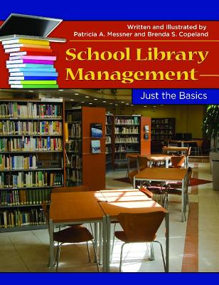 School Library Management: Just the Basics - Messner, Patricia A, and Copeland, Brenda S