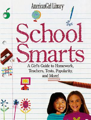 School Smarts: All the Right Answers to Homework, Teachers, Popularity, and More! - Whitney, Brooks