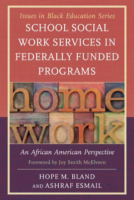 School Social Work Services in Federally Funded Programs: An African American Perspective - Bland, Hope M., and Esmail, Ashraf