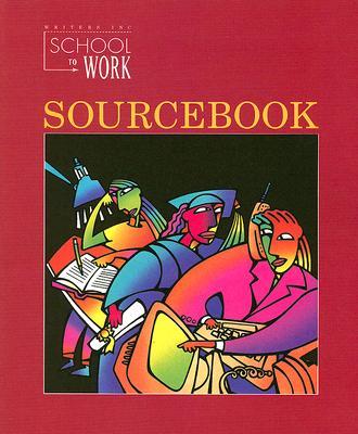 School to Work Sourcebook - Sebranek, Patrick, and Meyer, Verne, and Kemper, Dave