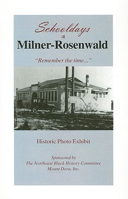 Schooldays at Milner-Rosenwald - Luther, Sara F, and Owens, Vivian W (Editor), and Grey, Brenda Lott (Photographer)