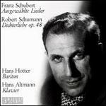 Schubert: Ausgewählte Lieder; Schumann: Dichterliebe Op. 48