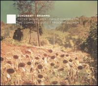 Schubert, Brahms: The Complete Duos - Trockne Blumen - Paolo Giacometti (piano); Pieter Wispelwey (cello)