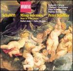 Schubert: Missa solemnis; Stabat meter; Salve Regina