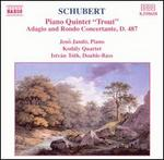 "Schubert: Piano Quintet ""Trout""; Adagio and Rondo Concertante, D. 487"