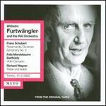 Schubert: Rosamunde Overture: Symphony No. 8; Mendelssohn: Violin Concerto; Wagner: Tristan und Isolde