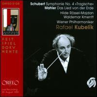 """Schubert: Symphony No. 4 """"Tragische""""; Mahler: Das Lied von der Erde - Hilde R�ssl-Majdan (mezzo-soprano); Waldemar Kmentt (tenor); Vienna Philharmonic Orchestra; Rafael Kubelik (conductor)"""