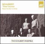 Schubert: 'Trout' Quintet; Piano Trio No. 1 in B flat
