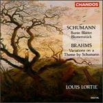 Schumann: Bunte Blätter, Op.99; Blumenstück,Op.19; Brahms: Variations on a Theme by R. Schumann,Op.9