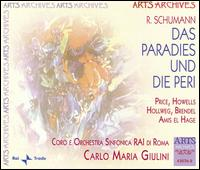Schumann: Das Paradies und Die Peri - Anne Howells (alto); Carlo Gaifa (tenor); Margaret Price (soprano); Marjorie Wright (mezzo-soprano);...