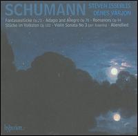 Schumann: Fantasiestücke; Adagio and Allegro; Romances; Stücke im Volkston; Violin Sonata; Abendlied - Dénes Várjon (piano); Steven Isserlis (cello)