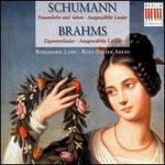 Schumann: Frauenliebe und -leben; Ausgewählte Lieder; Brahms: Zigeunerlieder;  Ausgewählte Lieder