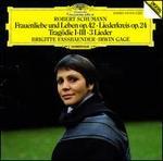 Schumann: Frauenliebe und Leben; Liederkreis; Tragödie 1-3; 3 Lieder