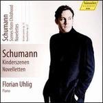 Schumann: Kinderszenen; Novelletten